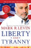 Liberty and Tyranny A Conservative Manifesto 2010 9781416562870 Front Cover
