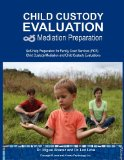 Child Custody Evaluation and Mediation Preparation Self-Help Preparation for Family Court Services (FCS) Child Custody Mediation and Child Custody Evaluations 2013 9781481883870 Front Cover