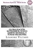Globalizacion Entender el Nuevo Ambito Mundial y Tomar Decisiones 2013 9781490454870 Front Cover