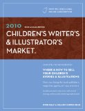 2010 Children's Writer's and Illustrator's Market 22nd 2009 9781582975870 Front Cover