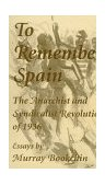 To Remember Spain The Anarchist and Syndicalist Revolution of 1936 2001 9781873176870 Front Cover