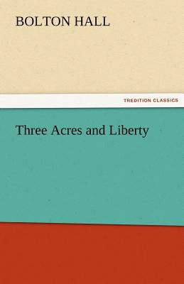 Three Acres and Liberty 2011 9783842455870 Front Cover
