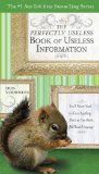 Perfectly Useless Book of Useless Information You'll Never Need to Know Anything That's in This Book... but Read It Anyway 2010 9780399535871 Front Cover