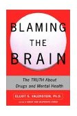 Blaming the Brain The Truth about Drugs and Mental Health 2002 9780743237871 Front Cover