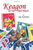 Keagon of the Red Blade 2007 9781425727871 Front Cover