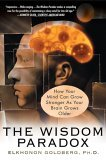 Wisdom Paradox How Your Mind Can Grow Stronger As Your Brain Grows Older 1st 2006 Annotated 9781592401871 Front Cover