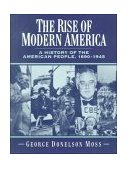 Rise of Modern America A History of the American People, 1890-1945 1994 9780131815872 Front Cover