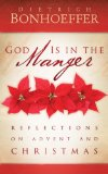 God Is in the Manger Reflections on Advent and Christmas 2012 9780664238872 Front Cover