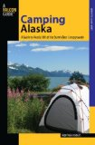 Alaska A Guide to Nearly 300 of the State's Best Campgrounds 2009 9780762743872 Front Cover