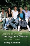 Learning to Live with Huntington's Disease One Family's Story 2007 9781843104872 Front Cover