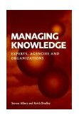 Managing Knowledge Experts, Agencies and Organisations 1997 9780521598873 Front Cover