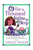 O for a Thousand Nights to Sleep An Eye-Opening Guide to the Wonder-Filled Months of Baby's First Year 2003 9781578564873 Front Cover
