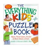 Everything Kids' Puzzle Book Mazes, Word Games, Puzzles and More! Hours of Fun! 2002 9781580626873 Front Cover
