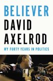 Believer My Forty Years in Politics 2015 9781594205873 Front Cover