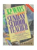 32 Ways to Become a Great Sunday School Teacher 1997 9780687017874 Front Cover