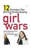 Girl Wars 12 Strategies That Will End Female Bullying 1st 2003 9780743249874 Front Cover
