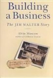 Building a Business The Jim Walter Story 1995 9781561640874 Front Cover