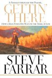 Gettin' There - A Passage Through the Psalms How a Man Finds His Way on the Trail of Life 2007 9781590529874 Front Cover