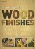 Complete Guide to Wood Finishes How to Apply and Restore Lacquers, Polishes, Stains and Varnishes 2nd 2006 9780743284875 Front Cover
