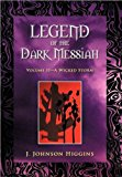 Legend of the Dark Messiah Volume Ii—a Wicked Storm 2012 9781475922875 Front Cover