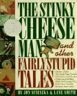 Stinky Cheese Man and Other Fairly Stupid Tales 1st 1992 9780670844876 Front Cover