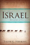 How Israel Became a People 1st 2013 9781426754876 Front Cover