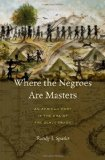 Where the Negroes Are Masters An African Port in the ERA of the Slave Trade