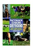 Guide to Adopting an Ex-Racing Greyhound 1997 9780793818877 Front Cover