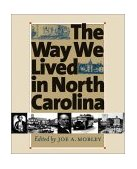 Way We Lived in North Carolina 2003 9780807854877 Front Cover