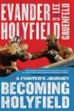Becoming Holyfield A Fighter's Journey 2008 9781416534877 Front Cover
