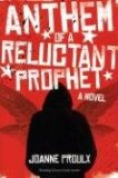 Anthem of a Reluctant Prophet 2008 9781569474877 Front Cover