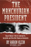 Manchurian President Barack Obama's Ties to Communists, Socialists and Other Anti-American Extremists 2010 9781935071877 Front Cover