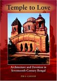 Temple to Love Architecture and Devotion in Seventeenth-Century Bengal 1st 2005 9780253344878 Front Cover