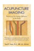 Acupuncture Imaging Perceiving the Energy Pathways of the Body 2nd 2004 9780892811878 Front Cover