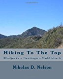 Hiking to the Top Modjeska - Santiago - Saddleback 2013 9781494278878 Front Cover