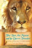 Lion, the Mouse, and the Dawn Treader Spiritual Lessons from C. S. Lewis's Narnia 2011 9781557258878 Front Cover