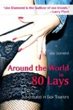 Around the World in 80 Lays Adventures in Sex Travel 2009 9781602392878 Front Cover