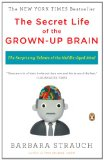 Secret Life of the Grown-Up Brain The Surprising Talents of the Middle-Aged Mind 2011 9780143118879 Front Cover