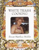 White Trash Cooking 25th Anniversary Edition [a Cookbook] 1st 2011 9781607741879 Front Cover