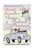 Beyond Jennifer and Jason, Madison and Montana What to Name Your Baby Now 4th 2004 Revised 9780312330880 Front Cover