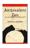 Ambivalent Zen One Man's Adventures on the Dharma Path 1st 1997 9780679772880 Front Cover