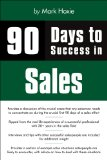 90 Days to Success in Sales 2011 9781435454880 Front Cover