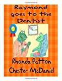 Raymond Goes to the Dentist- Revised 2013 9781484852880 Front Cover