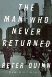 Man Who Never Returned A Novel 2010 9781590203880 Front Cover