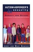 Autism-Asperger's and Sexuality Puberty and Beyond 1st 2002 9781885477880 Front Cover
