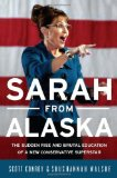 Sarah from Alaska The Sudden Rise and Brutal Education of a New Conservative Superstar 2009 9781586487881 Front Cover