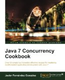 Java 7 Concurrency Cookbook 2012 9781849687881 Front Cover