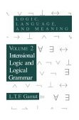 Logic, Language, and Meaning Intensional Logic and Logical Grammar