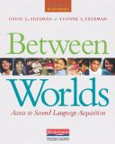 Between Worlds, Third Edition Access to Second Language Acquisition 3rd 2011 9780325030883 Front Cover