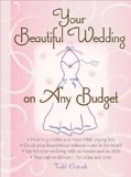Your Beautiful Wedding on Any Budget 2009 9781402217883 Front Cover